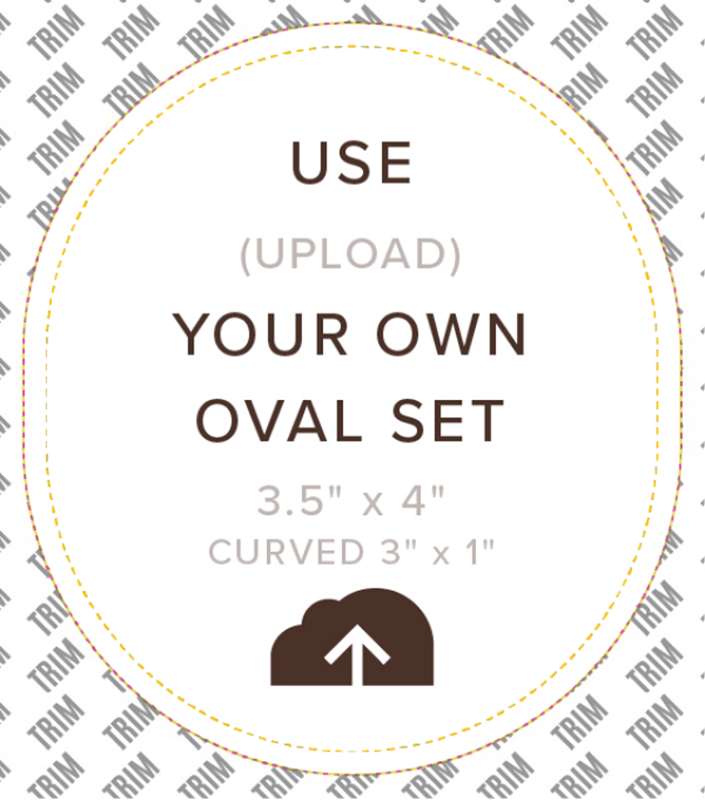 Picture of Upload Your Own Oval Set